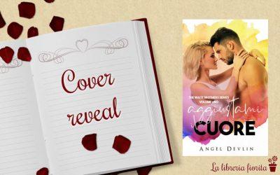Cover reveal: Aggiustami il cuore – Angel Devlin