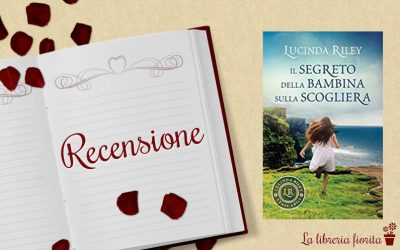 Recensione: Il segreto della bambina sulla scogliera – Lucinda Riley