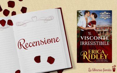 Recensione: Il visconte irresistibile – Erica Ridley